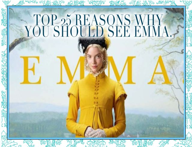 Top 25 Reasons Why You Should See EMMA.